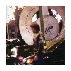 """Alberto Fortis – """"Fiori Sullo Schermo Futuro"""" – Rec/Mix – Universal (2005)"""