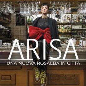 """Arisa – """"Una Nuova Rosalba In Città"""" (Produzione 3 brani) – Prod/Rec/Mix/Play – Sugar (2019) #22 Classifica Ufficiale Album FIMI"""