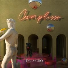 "Delmoro – ""Complesso"" Singolo – Prod/Rec/Mix/Play – Carosello Records (2019)"