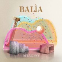 "Delmoro – ""Balia"" E.P. – Prod/Rec/Mix/Play – Carosello Records (2019)"