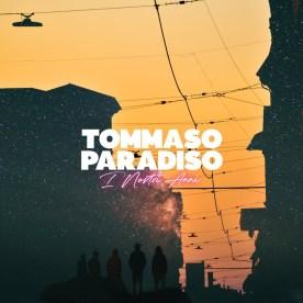 """Tommaso Paradiso – """"I Nostri Anni"""" Singolo – Prod/Rec/Mix/Play – Island Records (2020) #6 Classifica Ufficiale Singoli FIMI"""