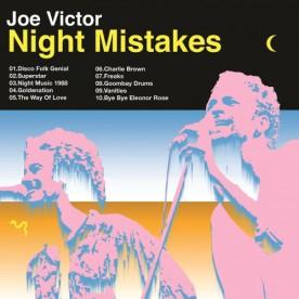 "Joe Victor – ""Night Mistakes"" – Prod/Rec/Mix/Play – Bravo Dischi/Flamingo (2017)"