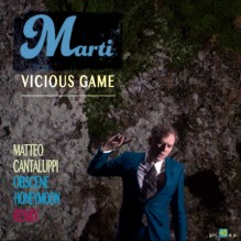 "Marti – ""Vicious Game – Obscene Honeymoon Matteo Cantaluppi Remix- Prod/Rec/Mix/Play (2019)"