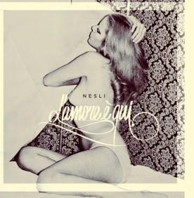 """Nesli – """"L'Amore è Qui"""" – Prod/Rec/Mix/Play/Composer – Universal (2010) #13 Classifica Ufficiale Album FIMI"""