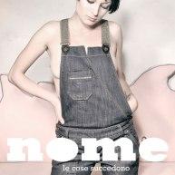 """Nome – """"Le Cose Succedono"""" Singolo – Mix – Eclectic Circus (2008)"""