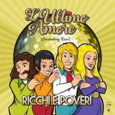 "Ricchi e Poveri – ""L'Ultimo Amore (Everlasting Love)"" Singolo – Prod/Rec/Mix/Play – DME/A1"