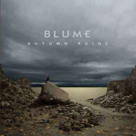 "Blume – ""Autumn Ruins"" - Rec/Vocal Mix - WTII Record (2013)"