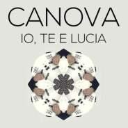 """Canova – """"Io, Te e Lucia"""" – Single – Mix – Sacropop"""