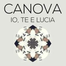 "Canova – ""Io, Te e Lucia"" – Single – Mix – Sacropop"