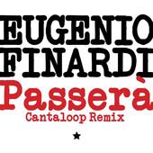 """Eugenio Finardi – """"Passerà (Cantaloop Remix)"""" – Prod/Rec/Mix/Play – Edel"""