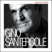 """Gino Santercole – """"Nessuno è Solo"""" – Rec – Sony"""