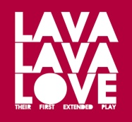 "Lava Lava Love – ""Their First Extended Play"" – Prod/Rec/Mix/Play – Indipendent"
